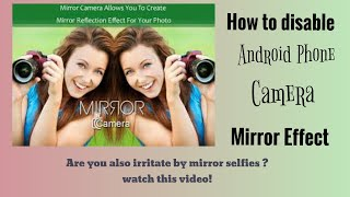 Android Phone Disable Mobile Phone Front Selfie Camera Mirror Effect Youtube