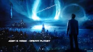 Josh & Wesz - Dream Planet [HQ Original]