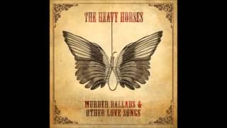 The Heavy Horses - 8. Hell Awaits