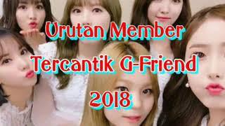 Urutan Member Tercantik G-Friend 2018