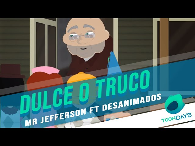 ⭐️ DULCE O TRUCO  Mr.Jefferson   DesAnimados   TOONDAYS