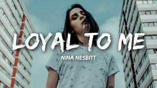Nina Nesbitt Loyal To Me Lyrics.mp3