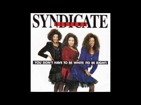 Syndicate Sisters - You Don't Have To Be White (1991)