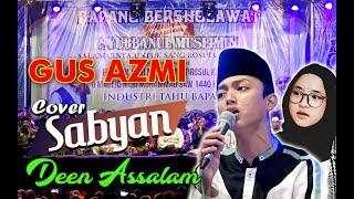 GUS AZMI SABYAN Deen Assalam