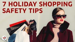7 HOLIDAY SHOPPING SAFETY TIPS (how to shop safely both online and in stores this holiday season)