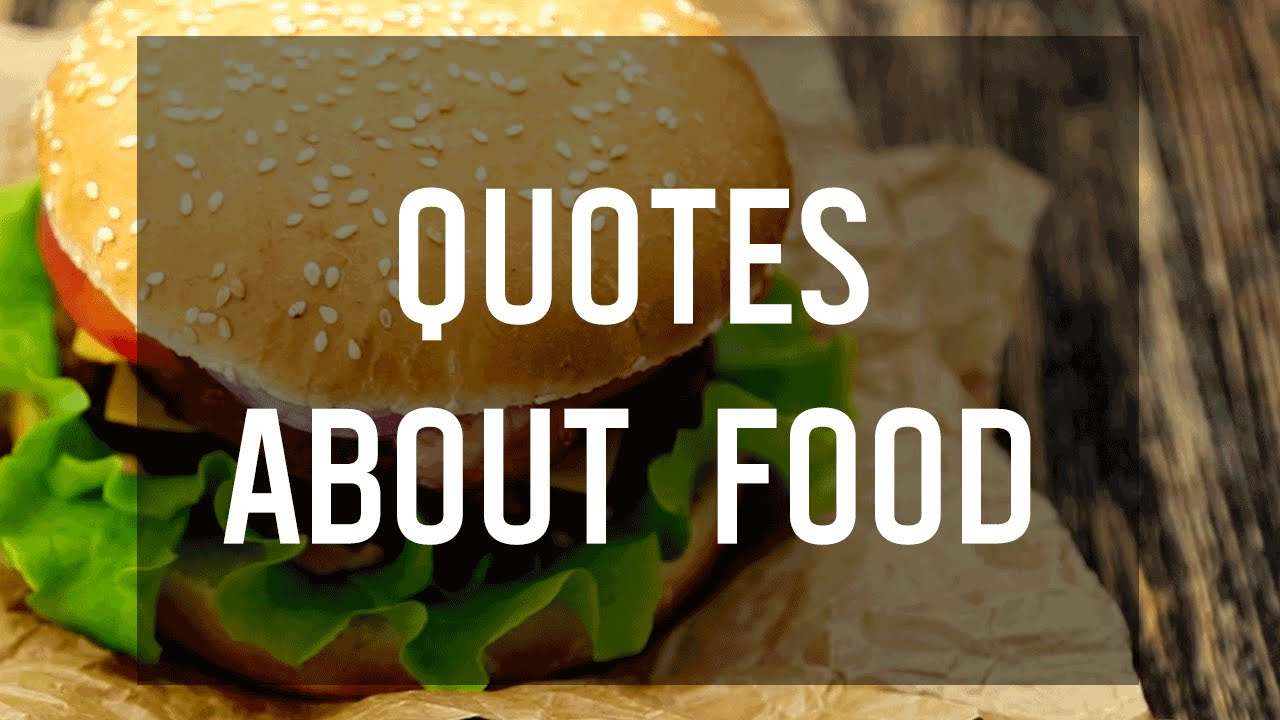 Tasty quotes about food youtube for Cuisine quotes