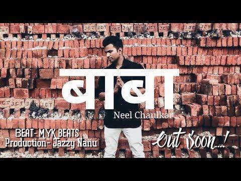 """BABA"" Marathi Rap Song 2018 |Neel Chaulkar | Marathi hiphop"