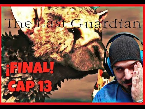 THE LAST GUARDIAN | CAPITULO 13 | ¡¡FINAL!! ...AUNQUE ESTEMOS LEJOS...