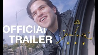 Palace (Official Trailer 2019)