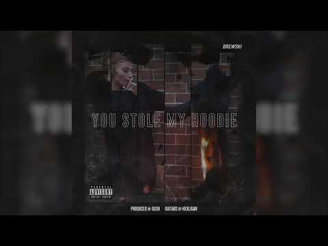 BREWSKI - You Stole My Hoodie (Audio)