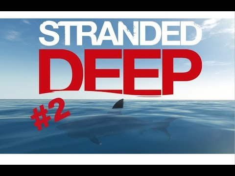 Stranded Deep #2  Friend has epic aim and water exploration!