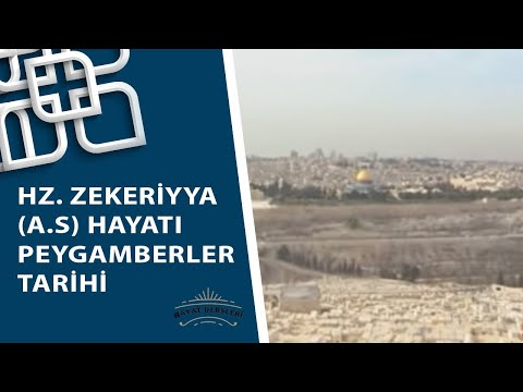 Hz. Zekeriya - Peygamberler Tarihi