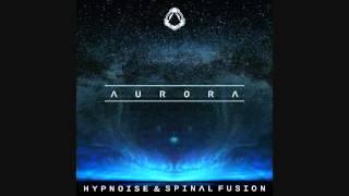 Hypnoise & Spinal Fusion - Aurora