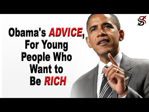 Barack Obama's Advice for Young People Who Want to Be Rich