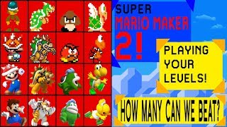 HOW MANY CAN WE BEAT TODAY? - Super Mario Maker 2  | Road to 2k Subs