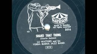 LU WATTERS AND HIS YERBA BUENA JAZZ BAND - SHAKE THE THING
