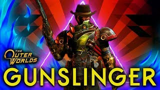 The Outer Worlds - GUNSLINGER BUILD - The Space Cowboy, Bounty Hunter, Outlaw Experience