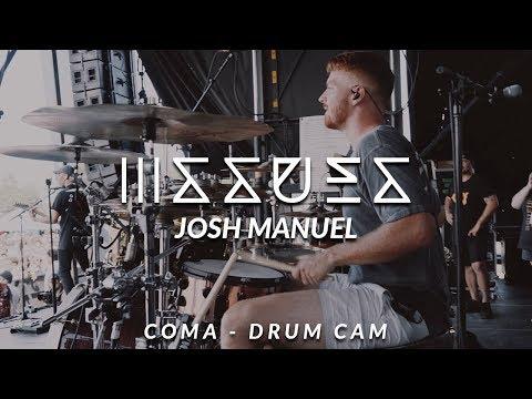 Josh Manuel of Issues Coma - Drum Cam