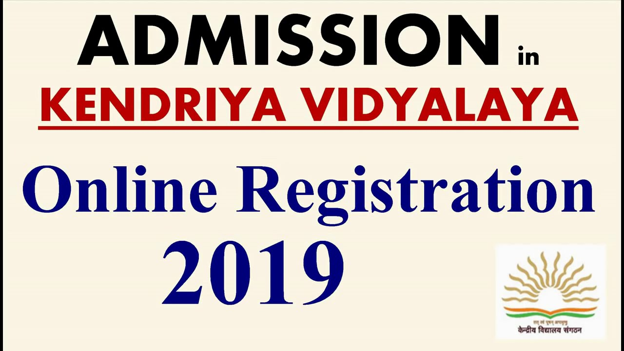 Online Registration Process for Admission in Kendriya Vidyalaya (Class I -  2019)