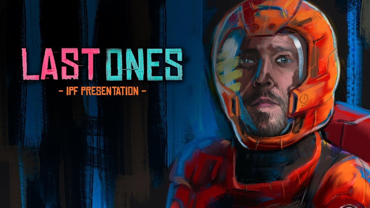 Last Ones - Sci-Fi Series - IPF Presentation