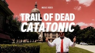 """Trail of Dead - """"Catatonic"""" (Official Music Video)"""