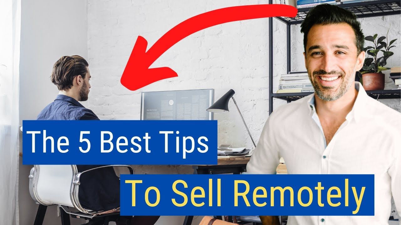 The 5 Best Tips To Sell Remotely