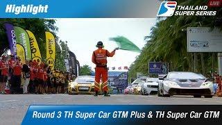 Highlight TH Super Car GTM & TH Super Car GTM Plus Rd.3 @Bangsaen Street Circuit,Chonburi