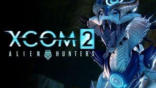 XCOM 2: Охотники за пришельцами [XCOM 2: Alien Hunters] на легенде #15