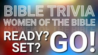 BIBLE TRIVIA QUIZ COUNTDOWN: Women of the Bible
