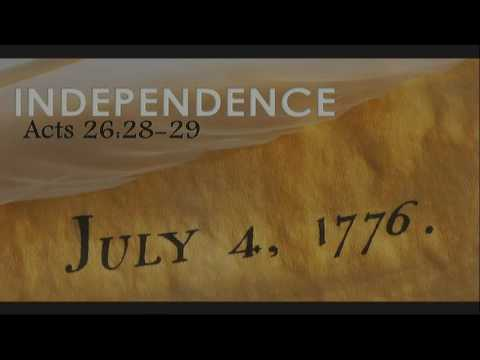 "Sunday Sermon ""Independence"" Acts 26:28-29"