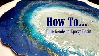 HOW TO... Blue Geode in Epoxy Resin!