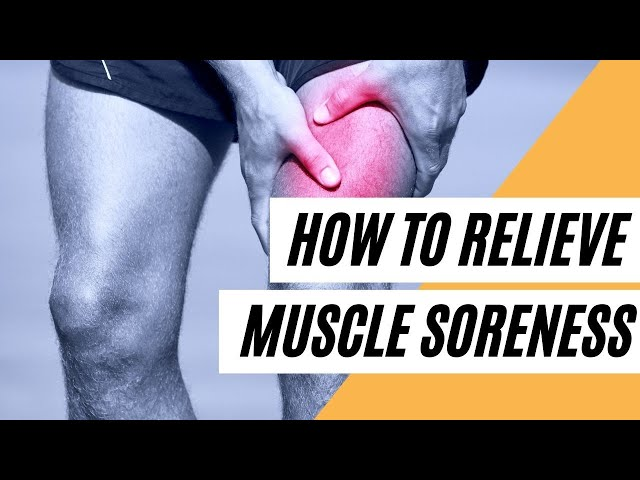 How To Relieve Muscle Soreness (Healthy Tips)