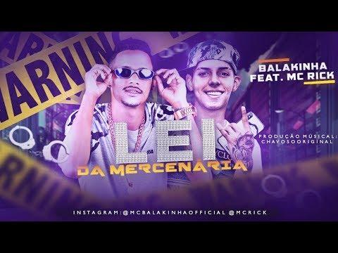 MC RICK E MC BALAKINHA - LEI DA MERCENÁRIA