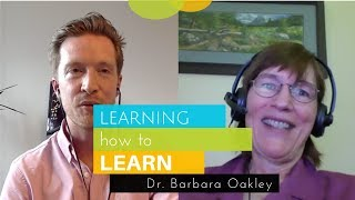 Learning How To Learn: Mastering the Science of Learning with Barbara Oakley