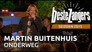 Martin Buitenhuis - Onderweg - De Beste Zangers van Nederland