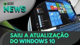 Saiu a atualização do Windows 10 | OD News - 30/04/2018