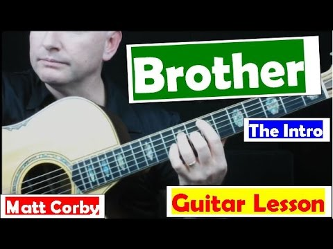 How To Play Brother On Guitar Matt Corby Part 1 The Intro
