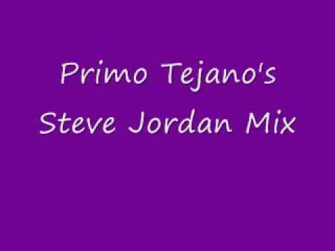 PrimoTejano's Steve Jordan Mix