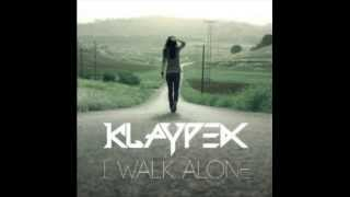 Klaypex - I Walk Alone (Full and HD)