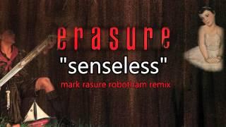 Erasure - Senseless - Mark Rasure Robotham Remix