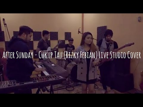 After Sunday - Cukup Tau (Rizky Febian) Live Studio Cover