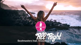 Bootmasters feat. Visioneight - All Right [Electronic Dance Pop Music]