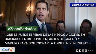 ¿Se logrará un acuerdo en Barbados para solucionar la crisis venezolana?