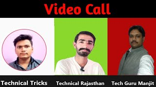 Video Call With Technical Rajasthan And Technical Guru Manjeet