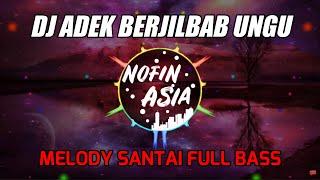 DJ Adek Berjilbab Ungu V2 Melodi Santai Full Bass Remix Lagu Viral Tik Tok Terbaru