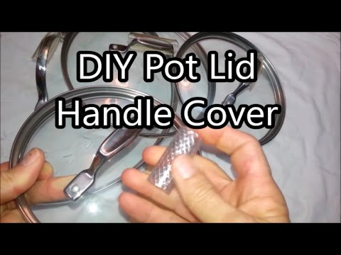Pot lid handle cover youtube pot lid handle cover solutioingenieria Images