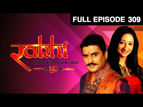 Rakhi - Atoot Rishtey Ki Dor | Hindi TV Serial | Full Episode - 309 | Zee TV