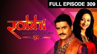 Rakhi - Atoot Rishtey Ki Dor | Hindi TV Serial | Full Episode - 309 | Zee TV