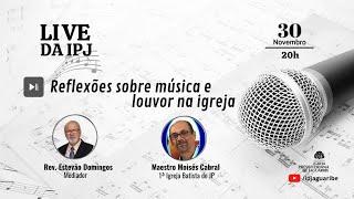 [LIVE] Reflexões sobre música e louvor na Igreja | Maestro Moisés Cabral