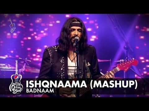 Badnaam | Ishqnaama (Mashup) | Episode 7 | #PepsiBattleOfTheBands